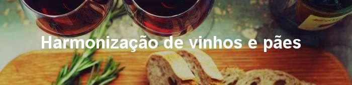 harmonização de vinhos e pães