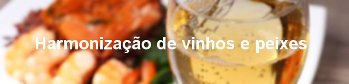 harmonização de vinhos e peixe